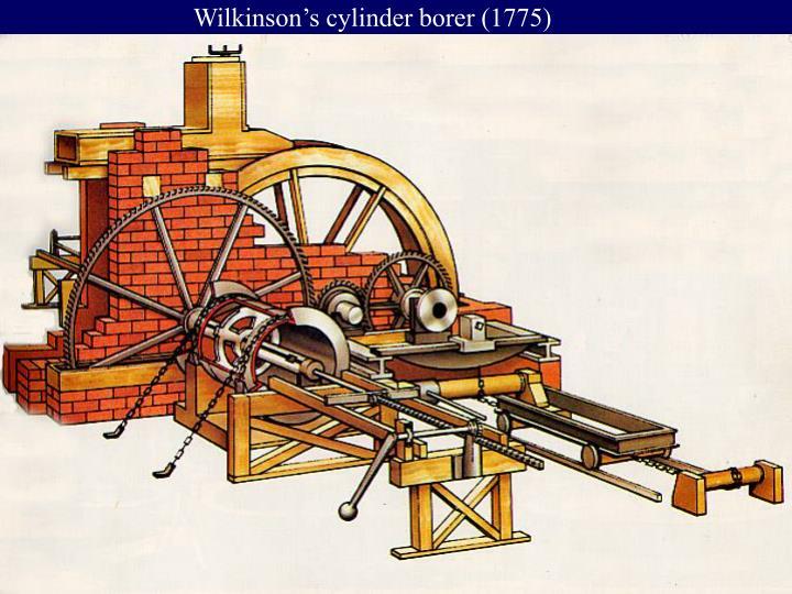 Wilkinson's cylinder borer (1775)