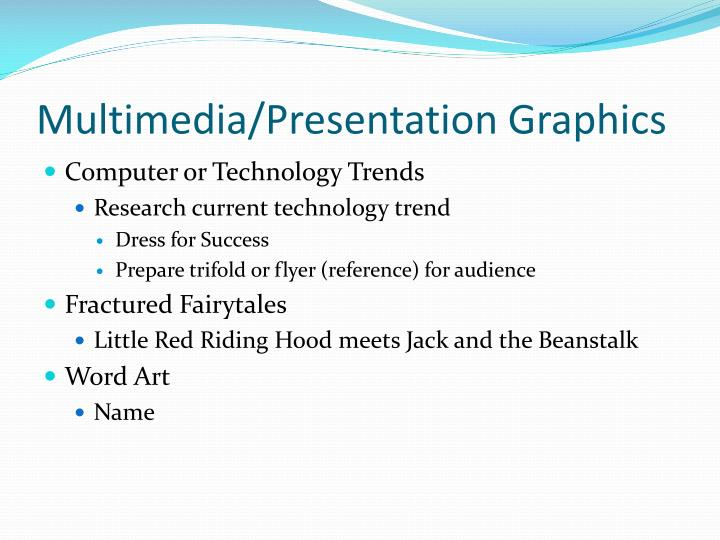 Multimedia/Presentation Graphics