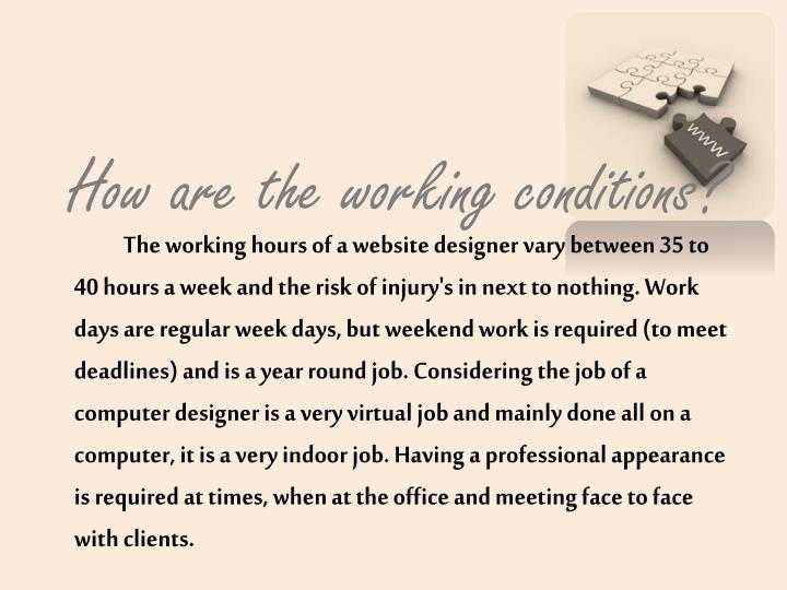 How are the working conditions?