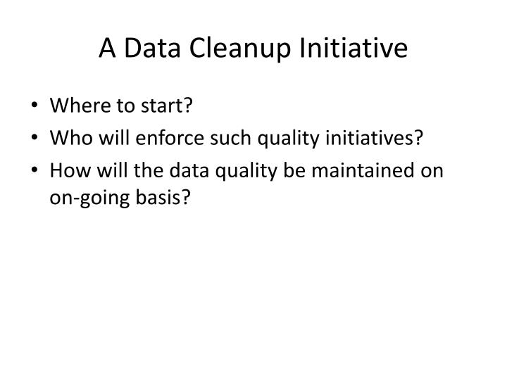 A Data Cleanup Initiative
