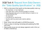 dqb task 4 request from data owners the data quality specification or dqs