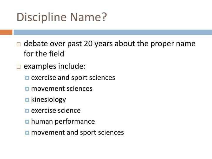 Discipline Name?