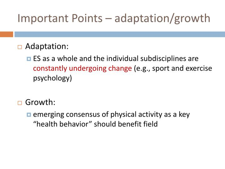 Important Points – adaptation/growth