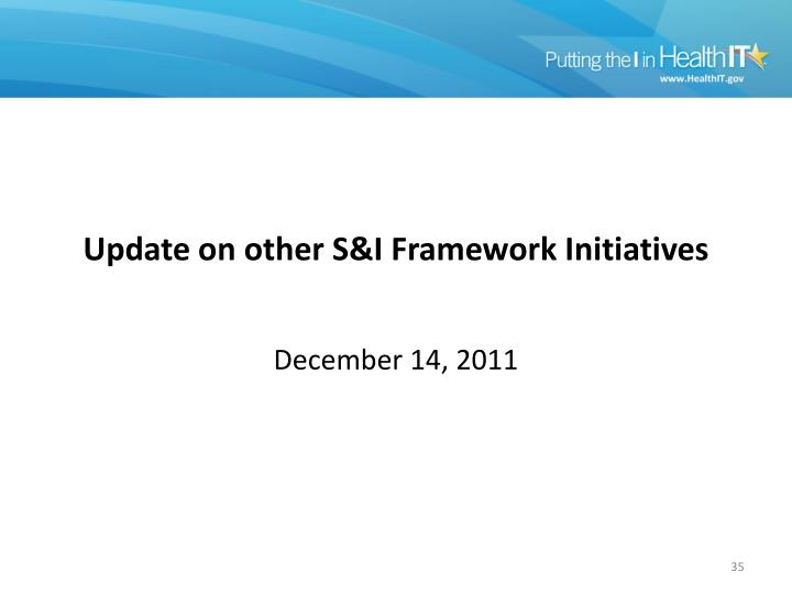Update on other S&I Framework Initiatives