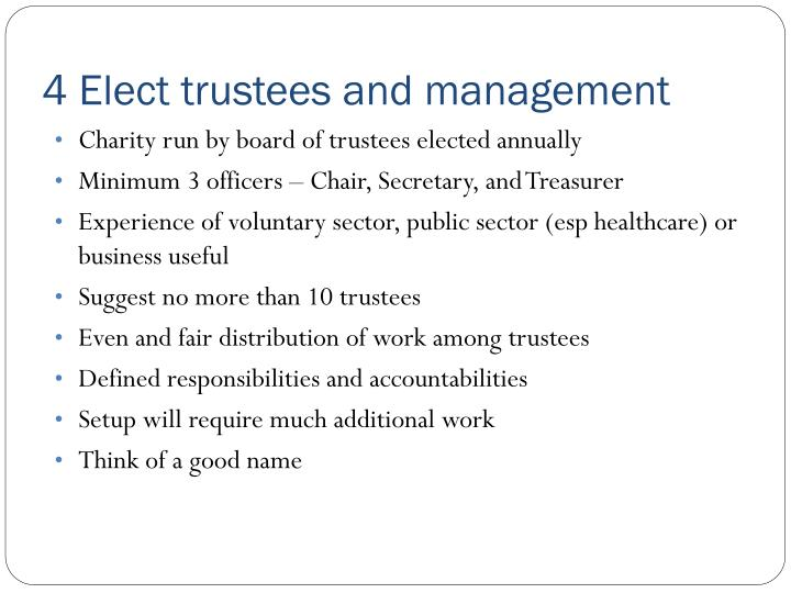 4 Elect trustees and management