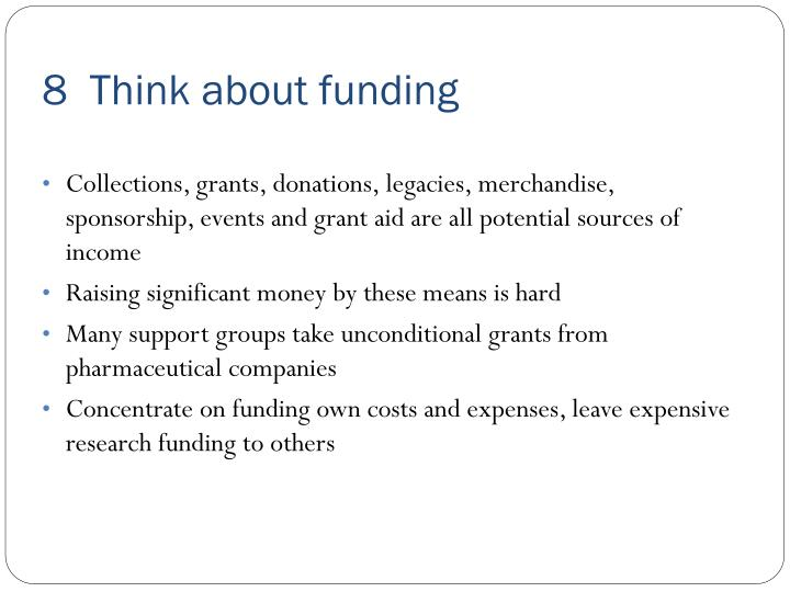 8  Think about funding