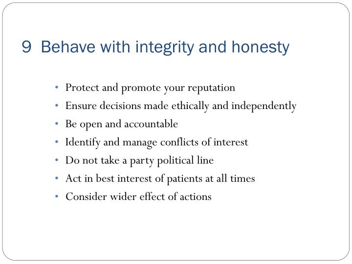 9  Behave with integrity and honesty