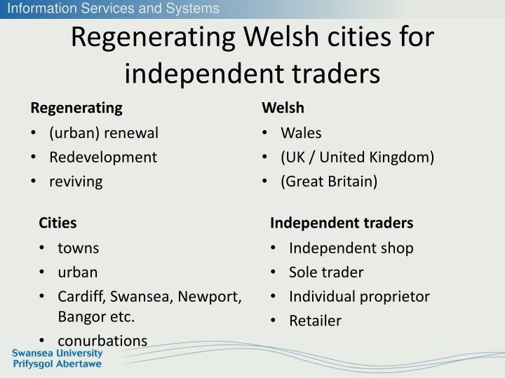 Regenerating Welsh cities for independent traders