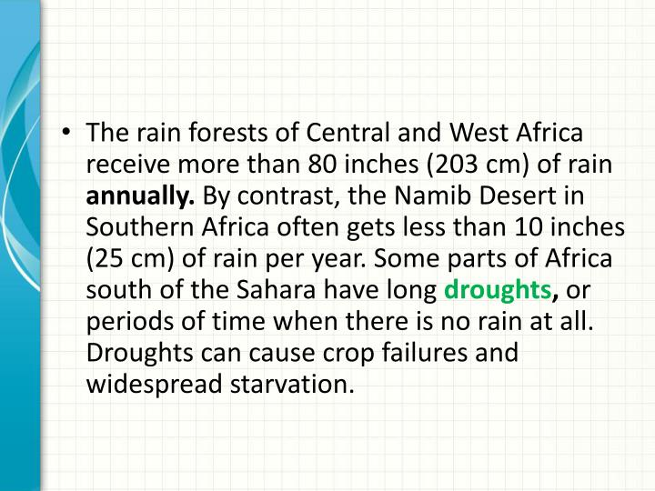 The rain forests of Central and West Africa receive more than 80 inches (203 cm) of rain