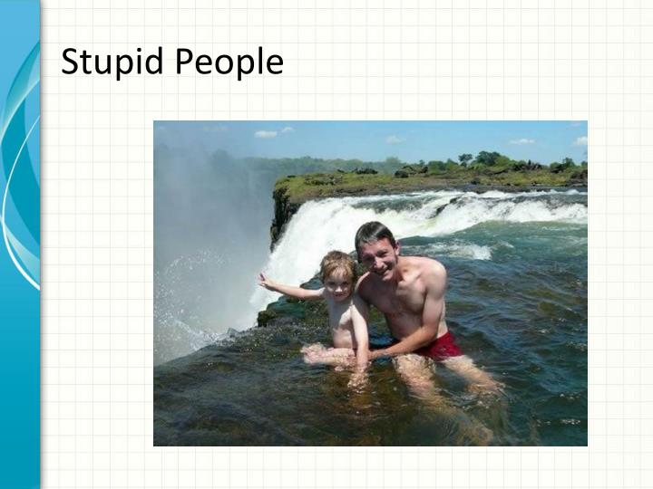 Stupid People