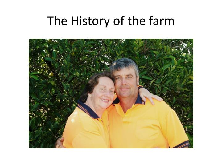 The History of the farm