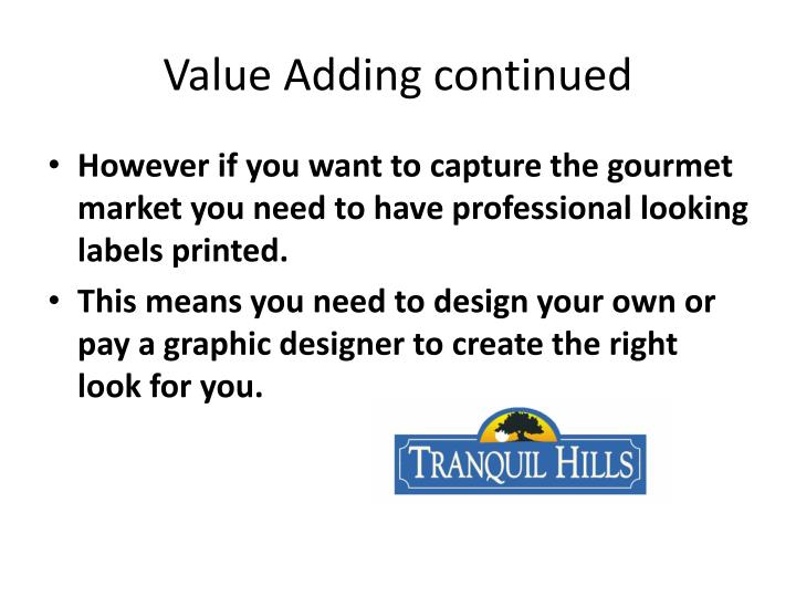Value Adding continued