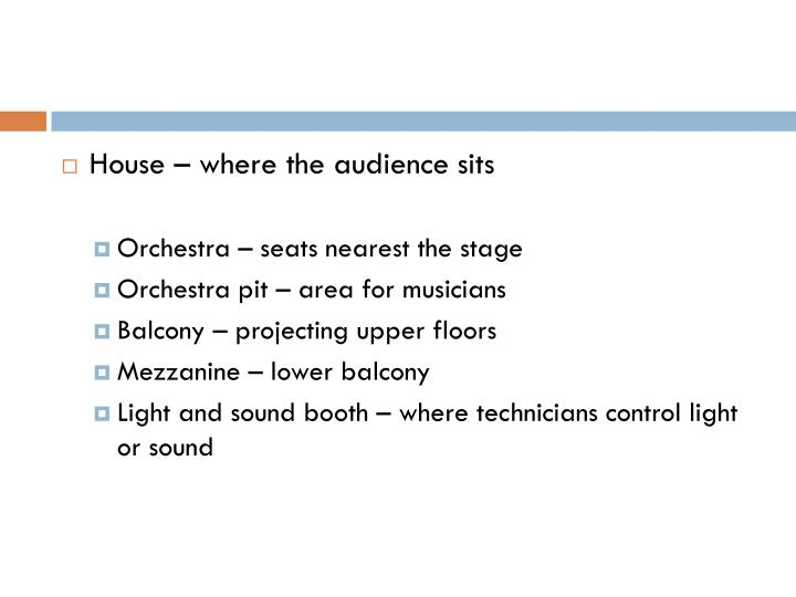 House – where the audience sits