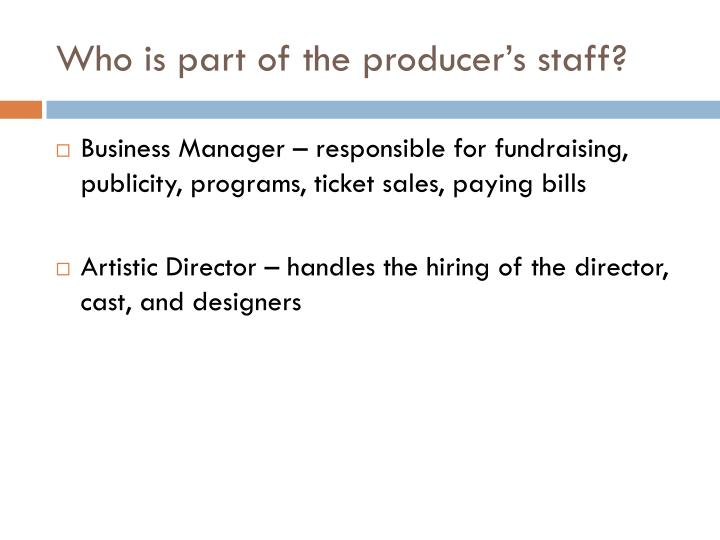 Who is part of the producer's staff?