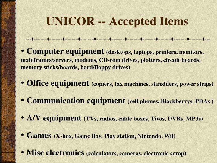 UNICOR -- Accepted Items