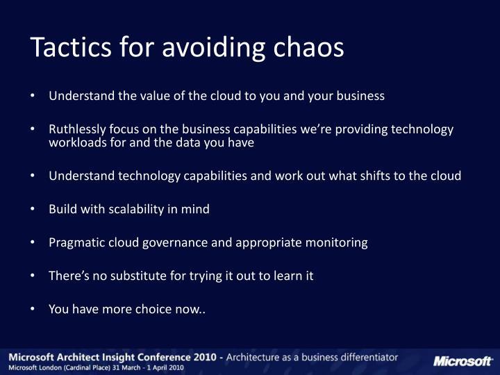 Tactics for avoiding chaos