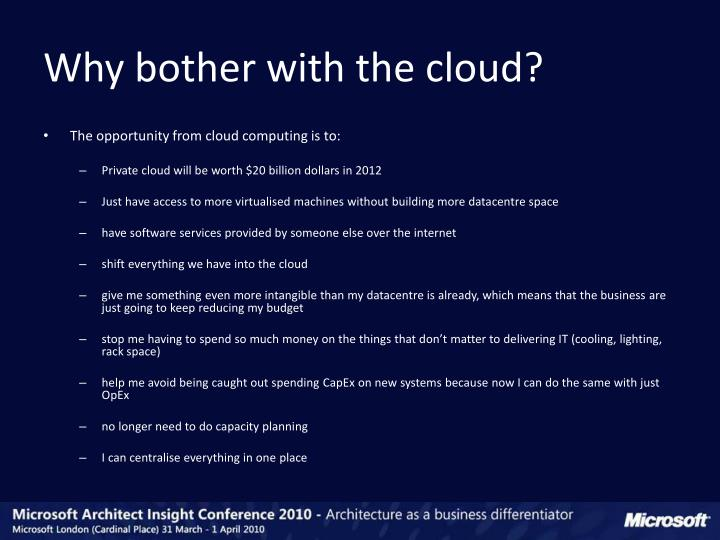 Why bother with the cloud?