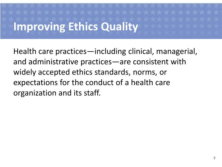 Improving Ethics Quality