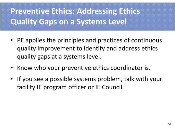 Preventive Ethics: Addressing Ethics Quality Gaps on a Systems Level