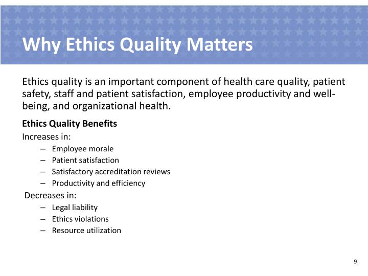 Why Ethics Quality Matters
