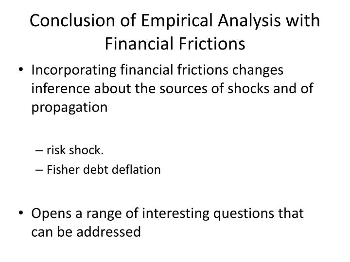 Conclusion of Empirical Analysis with Financial Frictions