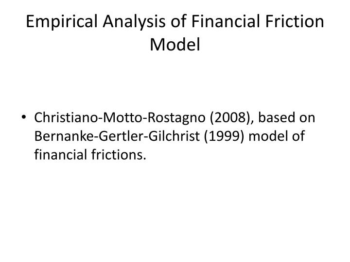 Empirical Analysis of Financial Friction Model