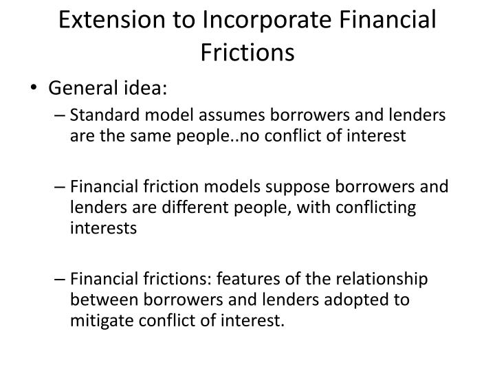 Extension to Incorporate Financial Frictions