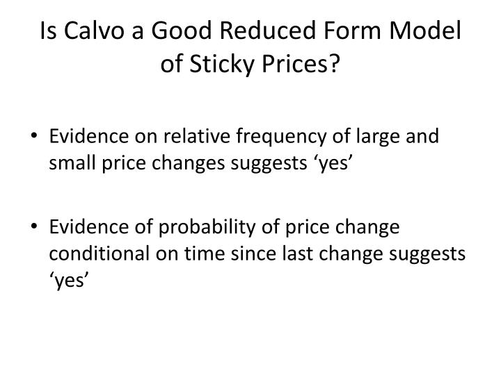 Is Calvo a Good Reduced Form Model of Sticky Prices?
