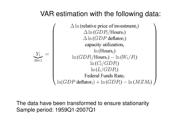VAR estimation with the following data:
