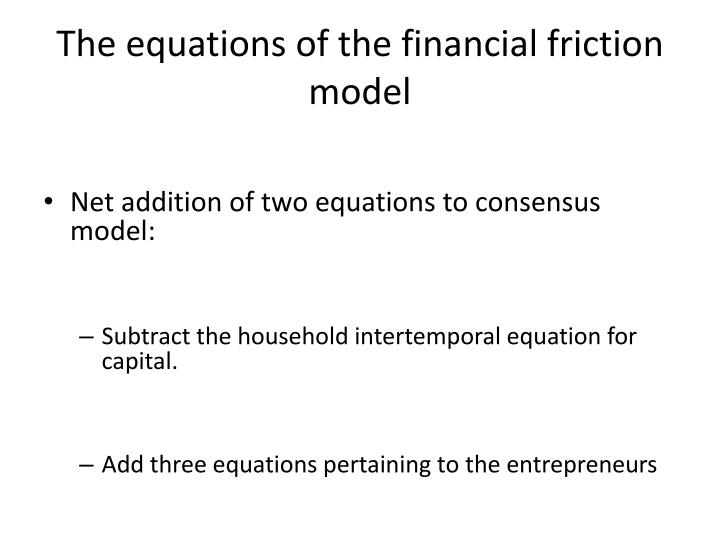 The equations of the financial friction model