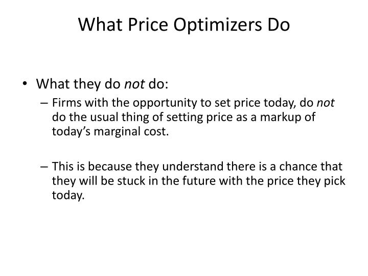 What Price Optimizers Do