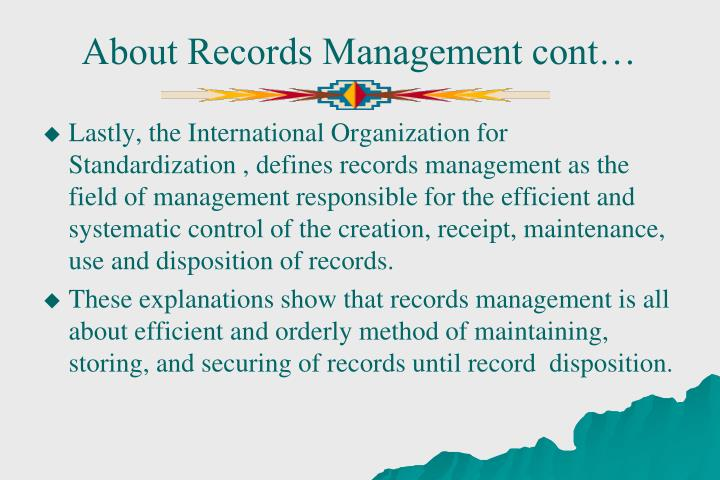 About Records Management cont…