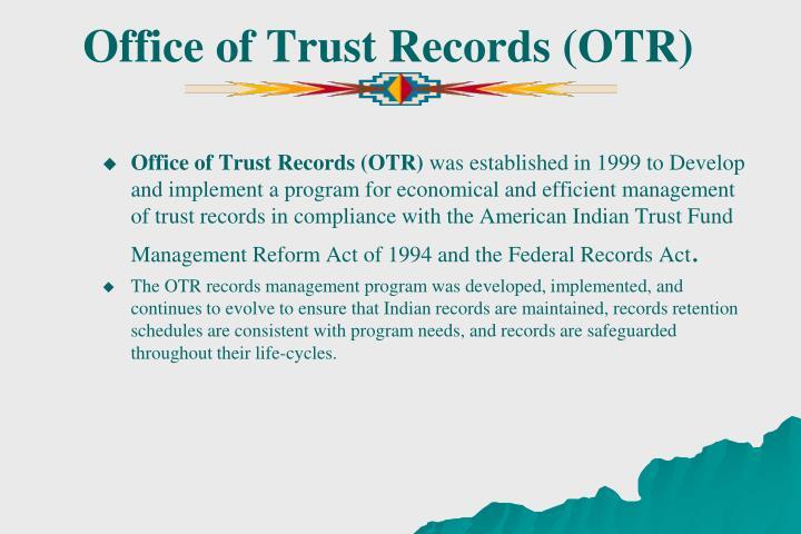 Office of Trust Records (OTR)