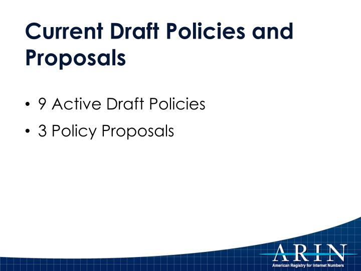 Current Draft Policies and Proposals