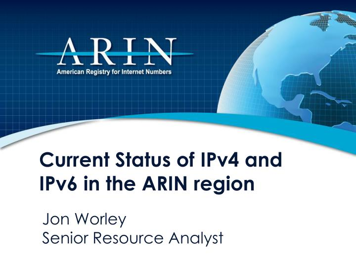 Current Status of IPv4 and