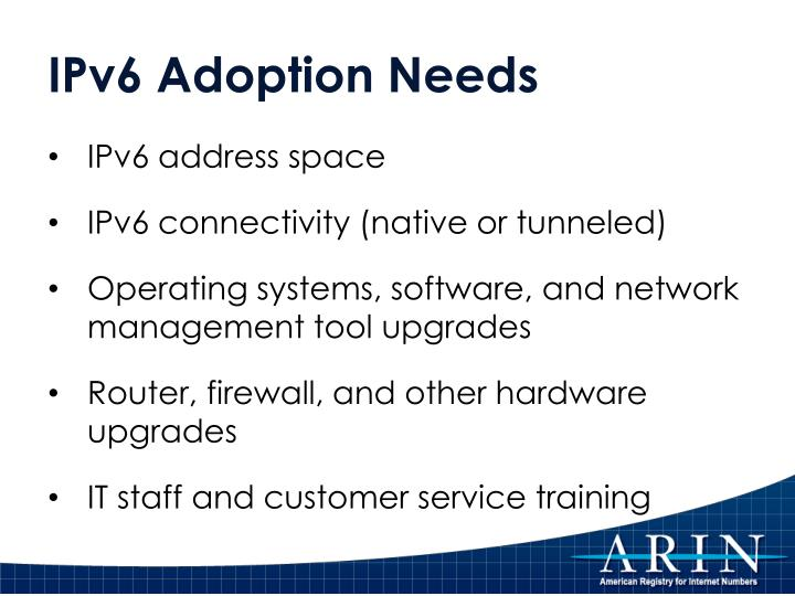 IPv6 Adoption Needs