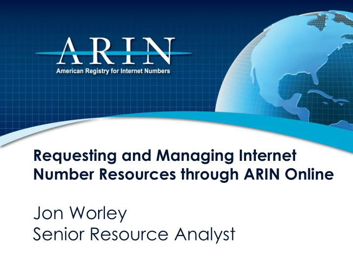 Requesting and Managing Internet Number Resources through ARIN Online