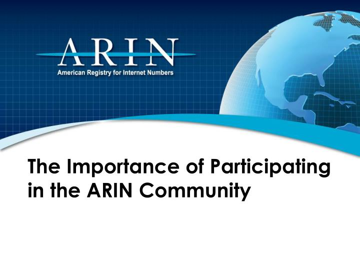 The Importance of Participating in the ARIN Community