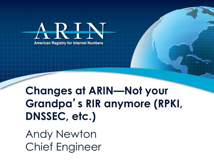 Changes at ARIN—Not your Grandpa