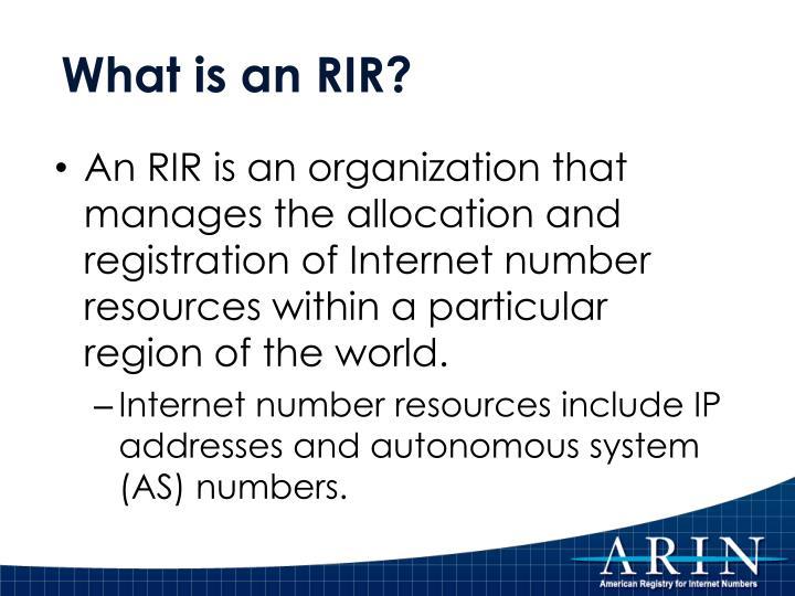 What is an RIR?
