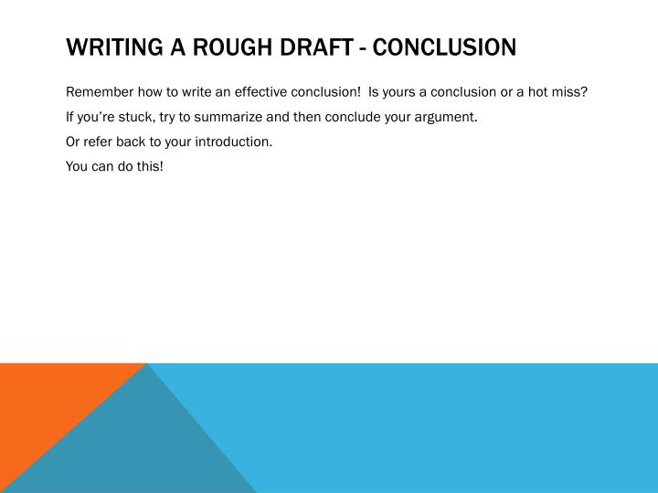 Writing a rough draft - conclusion