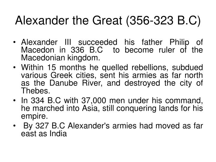 Alexander the Great (356-323 B.C)