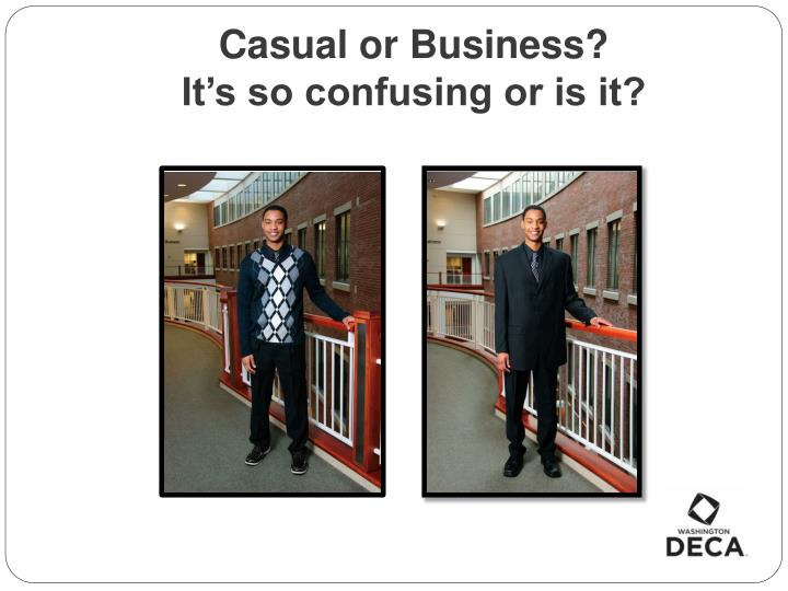 Casual or business it s so confusing or is it