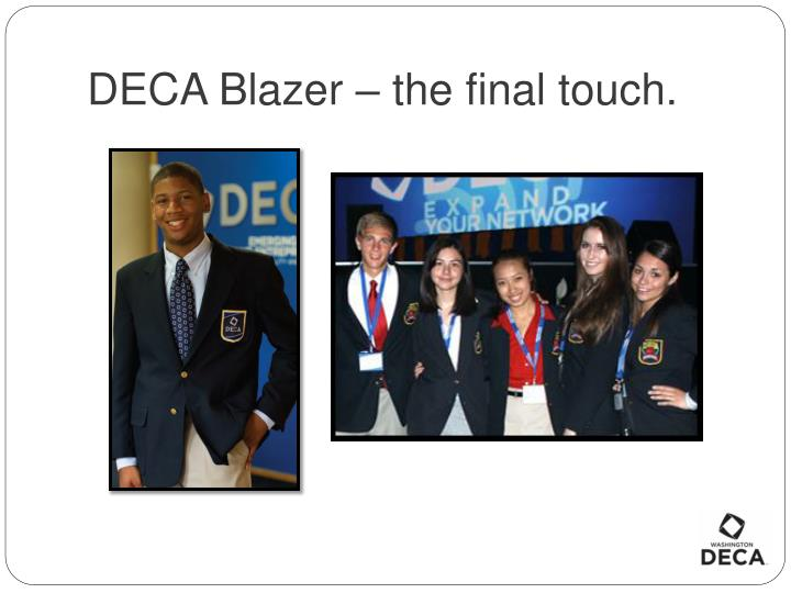 DECA Blazer – the final touch.