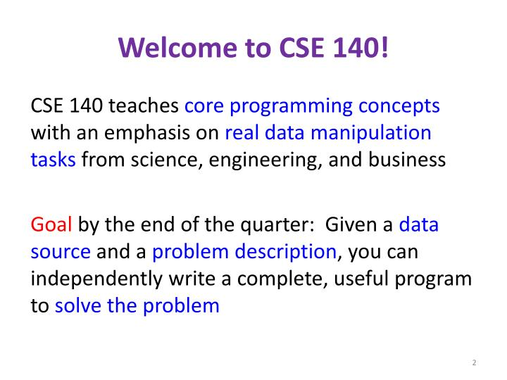Welcome to CSE 140!