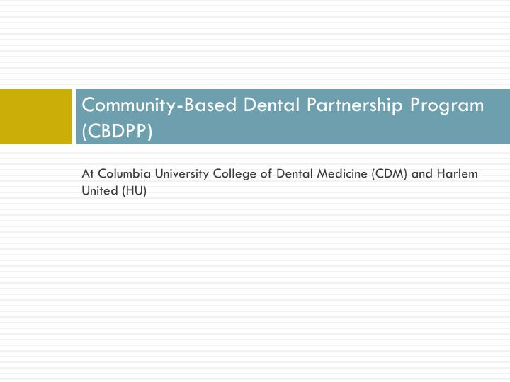 Community-Based Dental Partnership Program (CBDPP)