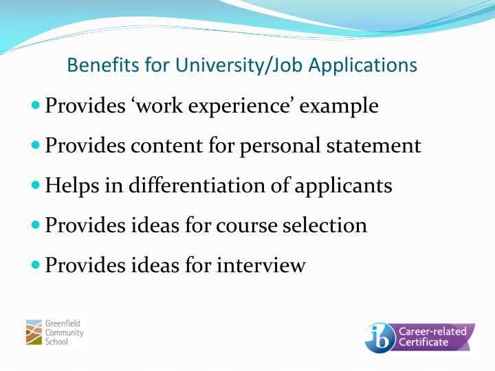 Benefits for University/Job Applications