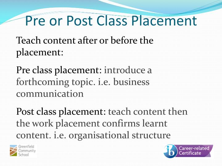 Pre or Post Class Placement