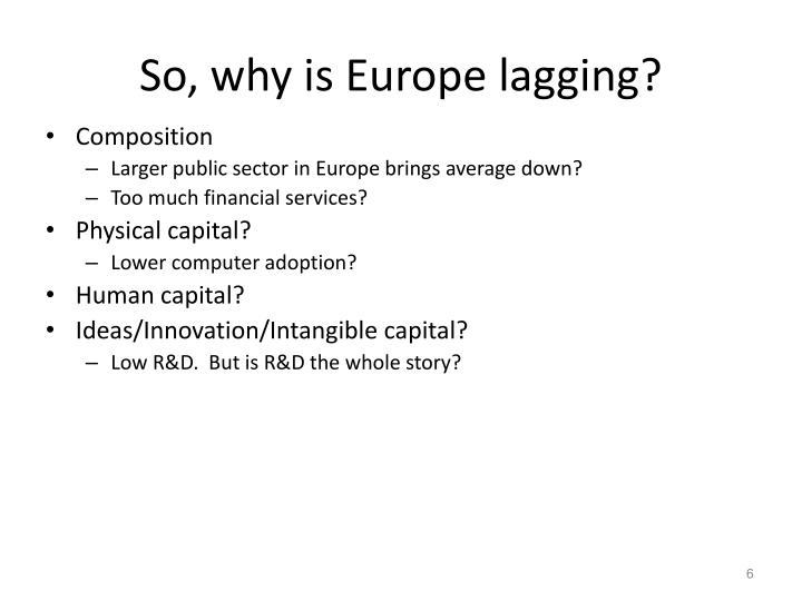 So, why is Europe lagging?