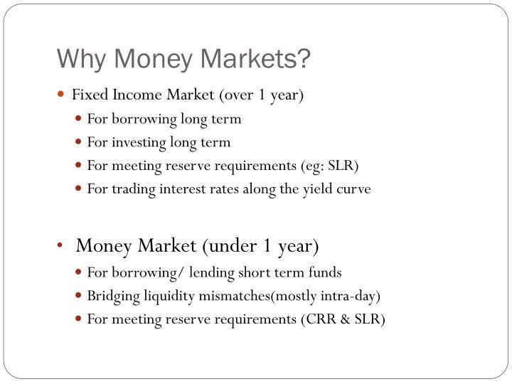 Why Money Markets?